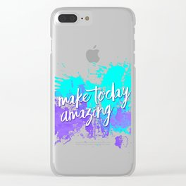 Text Art MAKE TODAY AMAZING Clear iPhone Case