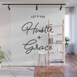 Hustle and Grace Inspiration Wall Mural