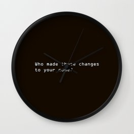 Who Made These Changes To Your Code? Wall Clock