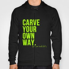 Carve Your Own Way Hoody