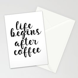 Life Begins After Coffee, Inspirational Wall Art, Coffee Quote Stationery Cards