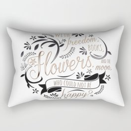 WITH FREEDOM, BOOKS, FLOWERS AND THE MOON Rectangular Pillow