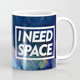 I need space Coffee Mug
