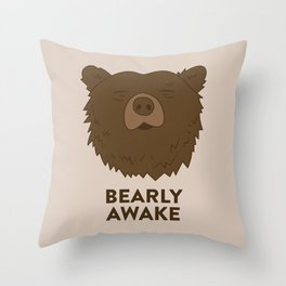 BEARLY AWAKE Throw Pillow