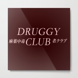 Druggy Club ( Join The Club) Metal Print