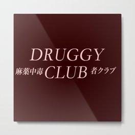 Druggy Club ( Join The Club) Metal Print