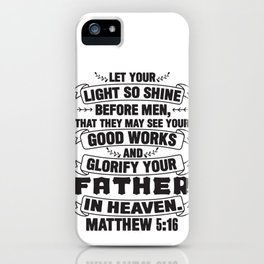 Matthew 5:16 iPhone Case