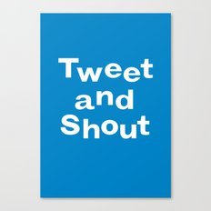 Tweet & Shout! Canvas Print
