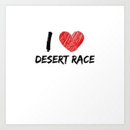 I Love Desert Race Art Print