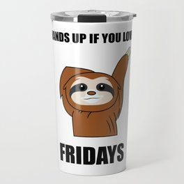 Funny, Lazy But Cute Tshirt Design Fridays Sloth Travel Mug