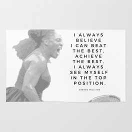 Serena Williams Quote: I Always See Myself In The Top Position Rug