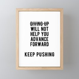 Inspiring - Keep Pushing Don't Stop Quote Framed Mini Art Print