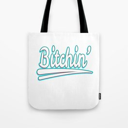 "Simple, creative, attractive and hilarious tee design in one! Grab this ""Bitchin'"" tee design now!  Tote Bag"