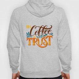 In Coffee We Trust Hoody