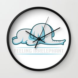 Feeling Irrelephant Animal Person Gift Wall Clock