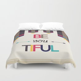 Be *You* tiful Duvet Cover