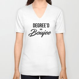 Degree'd and Boujee Unisex V-Neck