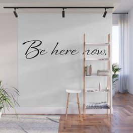 Be here now. Yoga Meditation Cenetering Though Wall Mural