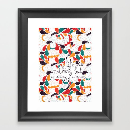 Life is nothing but a crazy circus Framed Art Print