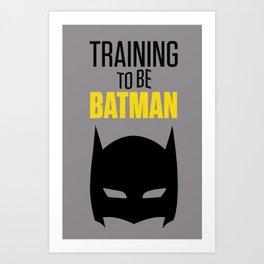 Training To Be Bat man  Art Print
