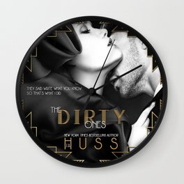 The Dirty Ones by JA Huss Wall Clock