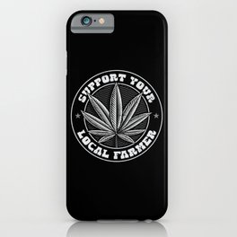 Support Your Weed Farmer iPhone Case