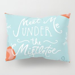 Under the mistletoe Pillow Sham