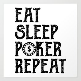 EAT SLEEP POKER REPEAT Poker Gift Poker Player Art Print