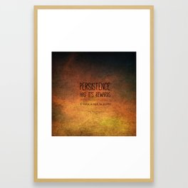 Persistence has it's Rewards Framed Art Print