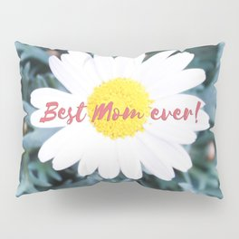 "SMILE ""Best Mom ever!"" Edition - White Daisy Flower #1 Pillow Sham"