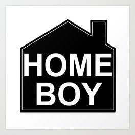 HOME BOY Art Print