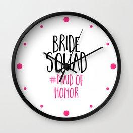 Bride Squad Maid Of Honor Wall Clock
