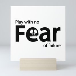 Play with no fear of failure Mini Art Print