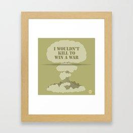 I wouldn't kill to win a war Framed Art Print