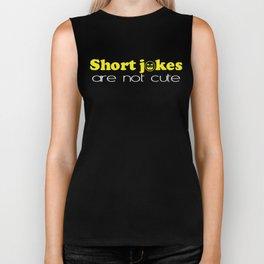 """Short jokes are not cute."" Biker Tank"