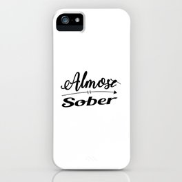 Almost Sober (Black) iPhone Case