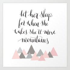 let her sleep for when she wakes, she will move mountains Art Print