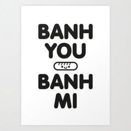 Banh You Banh Mi Art Print