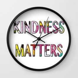 KINDNESS MATTERS Wall Clock