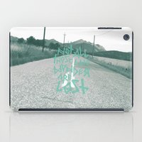 not all those who wander are lost iPad Cases featuring Not all those who wander are lost by ahutchabove