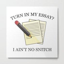 Turn In My Essay? Metal Print