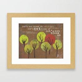 Don't Blend In Framed Art Print