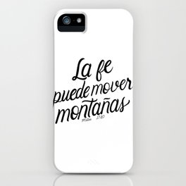La fe puede mover montañas. Mateo 17:20 - Spanish Bible Verse - White Background iPhone Case