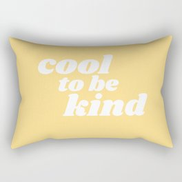 cool to be kind Rectangular Pillow