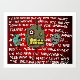 """""""A Sleep Deprived Journey Into The Heart of The Unknown"""" Art Print"""