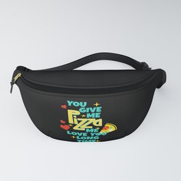 Funny Pizza Lover Quote Love Sayings Fanny Pack