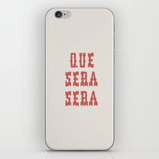 Que Sera Sera iPhone & iPod Skin