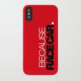 BECAUSE RACE CAR v6 HQvector iPhone Case