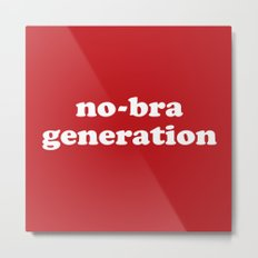 No-bra generation Metal Print