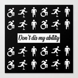 don't dis my ability funny quote Canvas Print